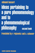 Ideas Pertaining to a Pure Phenomenology and to a Phenomenological Philosophy: Second Book Studies in the Phenomenology of Constitution: Bk. 2