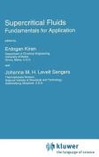 Supercritical Fluids: Fundamentals for Application