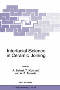 Interfacial Science in Ceramic Joining: Proceedings of the NATO Advanced Research Workshop, Bled, Slovenia, November 12-15, 1997 (NATO Science Partnership Sub-series