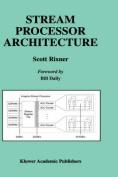 Stream Processor Architecture