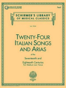 Twenty-Four Italian Songs and Arias of the 17th and 18th Centuries - Medium Low Voice