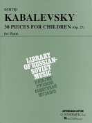 Kabalevsky 30 Pieces for Children Op.27 Piano Pf