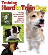 Training the Hard to Train Dog