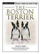 The Boston Terrier [With Dog Training DVD]