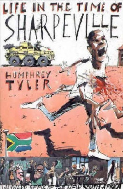 Life in the Time of Sharpeville: And Wayward Seeds of a New South Africa