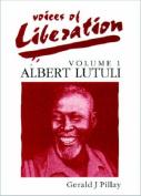 Voices of Liberation: Albert Lutuli