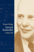 Dietrich Bonhoeffer - a Brief Life