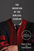 The Invention of the Biblical Scholar