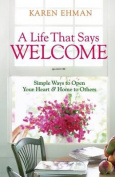 A Life That Says Welcome