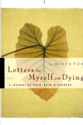 Letters to Myself on Dying