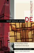What Would Jesus Deconstruct?