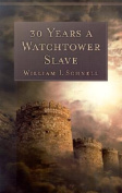 Thirty Years a Watchtower Slave