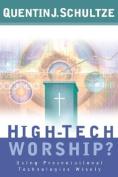 High-Tech Worship?