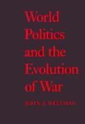 World Politics and the Evolution of War