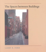 The Spaces Between Buildings