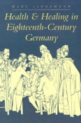 Health and Healing in Eighteenth-Century Germany