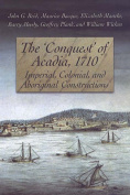 "The ""Conquest"" of Acadia, 1710"