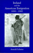 Ireland and the American Emigration, 1850-1900