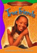 True Friends (Carmen Browne)