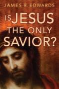 Is Jesus the Only Saviour?