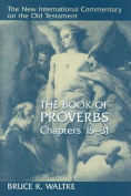 The Book of Proverbs, Chapters 15-31