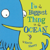 I'm the Biggest Thing in the Ocean! [Board book]
