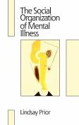 The Social Organization of Mental Illness