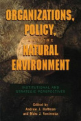 Organizations, Policy and the Natural Environment