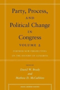 Party, Process, and Political Change in Congress, Volume 2