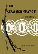 The Samurai Sword: Handbook