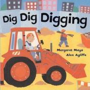 Dig Dig Digging [Board Book]