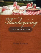 Thanksgiving: The True Story
