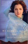 My Name Is Iran: A Memoir