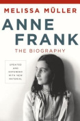Anne Frank: The Biography