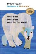 Polar Bear, Polar Bear, What Do You Hear? (My First Reader
