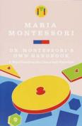 Maria Montessori's Own Handbook