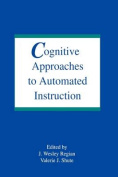 Cognitive Approaches to Automated Instruction