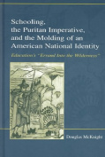 Schooling, the Puritan Imperative and the Molding of an American National Identity