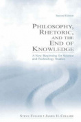 Philosophy, Rhetoric and the End of Knowledge