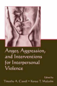 Anger, Aggression, and Interventions for Interpersonal Violence