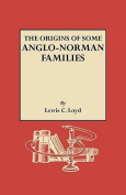 The Origins of Some Anglo-Norman Families