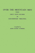 Over the Mountain Men : Their Early Court Records in Southwest Virginia