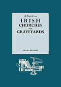 A Guide to Irish Churches and Graveyards