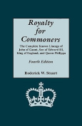 Royalty for Commoners. the Complete Known Lineage of John of Gaunt, Son of Edward III, King of England, and Queen Philippa. Fourth Edition