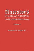 Ancestors in German Archives. Volume I