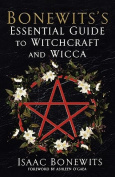 Bonewits' Essential Guide to Witchcraft and Wicca