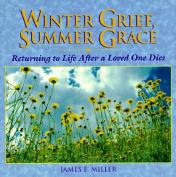 Winter Grief, Summer Grace