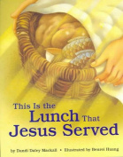 This is the Lunch That Jesus Served