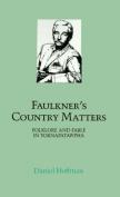 Faulkner's Country Matters