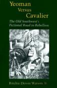 Yeoman Versus Cavalier